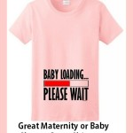 Adorable Baby Shower Shirts For Man and Woman